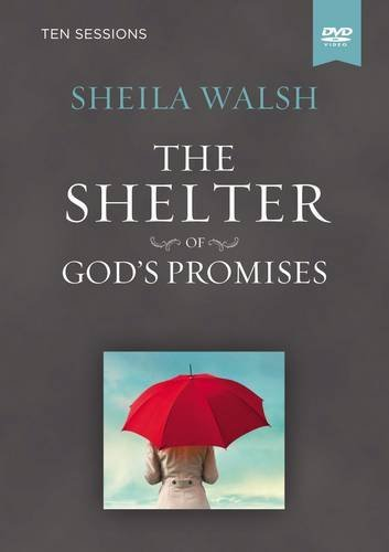 The Shelter of God's Promises DVD-Based Bible Study: Walsh, Sheila