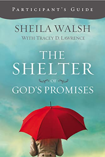 The Shelter of God's Promises Participant's Guide: Walsh, Sheila