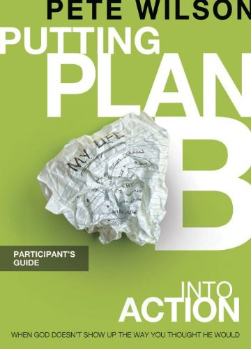 Putting Plan B Into Action: A DVD-Based Study: Wilson, Pete
