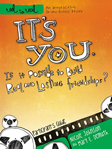 It's You: Is It Possible to Build Real and Lasting Friendships?: Participant's Guide (Reel to Real: An Interactive Drama-Based Study) (9781418546359) by Johnson, Nicole