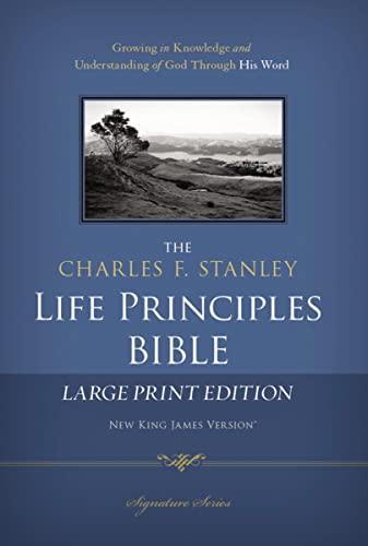 9781418547011: NKJV, The Charles F. Stanley Life Principles Bible, Large Print, Hardcover: Large Print Edition (Signature)