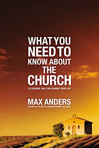 9781418548568: What You Need to Know About the Church: 12 Lessons That Can Change Your Life