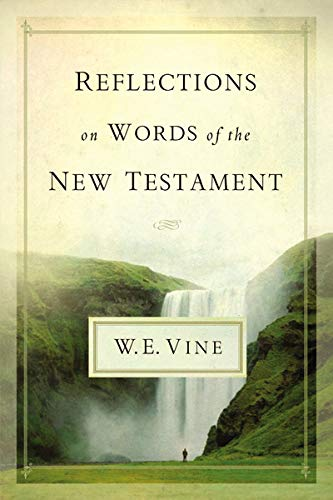 REFLECTIONS ON WORDS OF THE NEW TESTAMEN