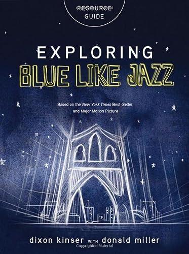 Exploring Blue LIke Jazz Resource Guide: Kinser, Dixon