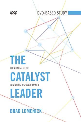 9781418550813: The Catalyst Leader DVD-Based Study Kit: 8 Essentials for Becoming a Change Maker