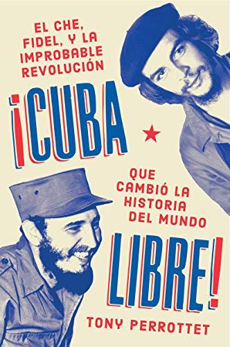 Cuba libre \ �Cuba libre! (Spanish edition): Perrottet, Tony