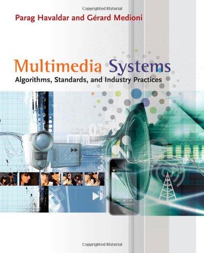 Multimedia Systems: Algorithms, Standards, and Industry Practices: Havaldar, Parag; Medioni,