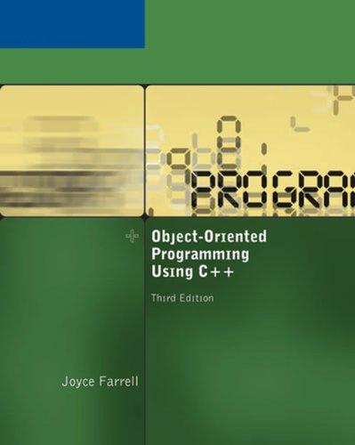 Object-Oriented Programming Using C++,: Joyce Farrell
