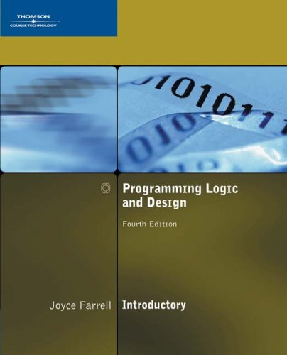 Programming Logic and Design, Introductory, Fourth Edition: Joyce Farrell