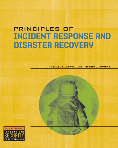 Principles of Incident Response and Disaster Recovery: Michael E. Whitman,