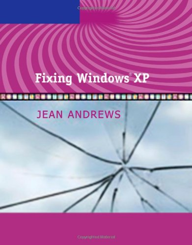 9781418837020: Fixing Windows XP (Jean Andrews)