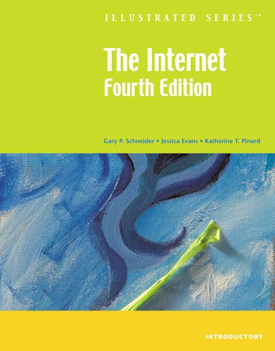 The Internet Illustrated Introductory, Fourth Edition: Gary P. Schneider,