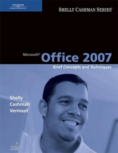 Microsof Office 2007: Brief Concepts and Techniques: Gary B. Shelly,