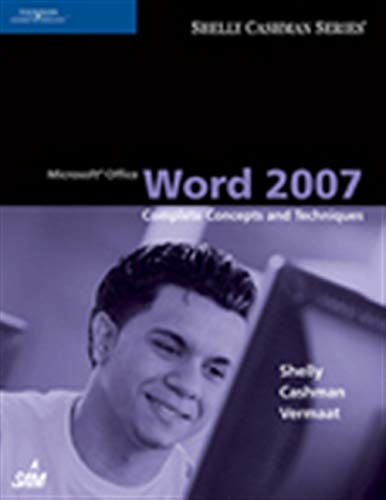 Microsoft Office Word 2007: Complete Concepts and: Gary B. Shelly,