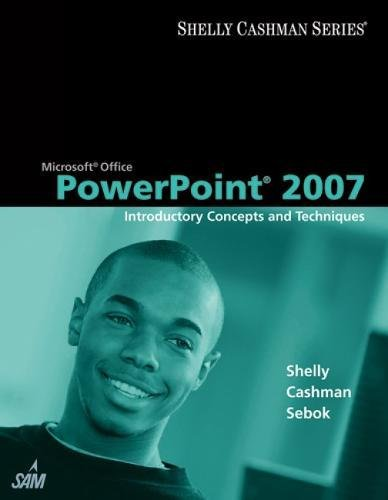 9781418843458: Microsoft Office PowerPoint 2007: Introductory Concepts and Techniques (Available Titles Skills Assessment Manager (SAM) - Office 2007)
