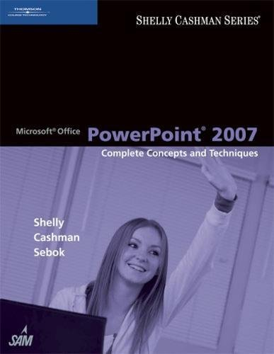 Microsoft Office Powerpoint 2007 Complete Concepts and Techniques: Shelly, Gary B.