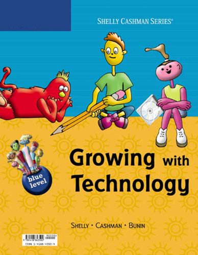 9781418843502: Growing with Technology: Blue Level (Shelly Cashman Series)