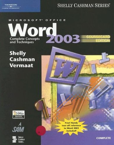 Microsoft Office Word 2003: Complete Concepts and Techniques, CourseCard Edition (Shelly Cashaman Series) (1418843563) by Gary B. Shelly; Thomas J. Cashman; Misty E. Vermaat