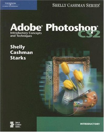 9781418859398: Adobe Photoshop CS2: Introductory Concepts and Techniques (Shelly Cashman Series)