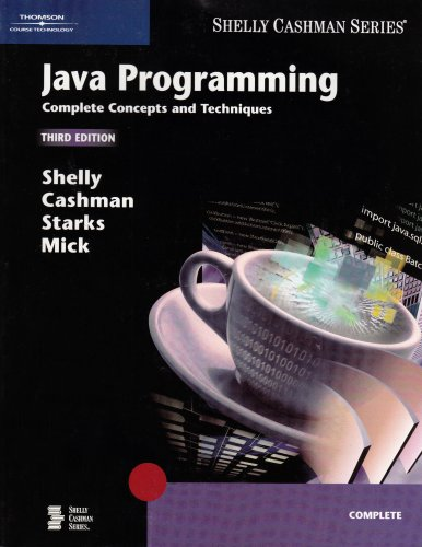 Java Programming: Complete Concepts and Techniques, Third: Shelly, Gary B.;