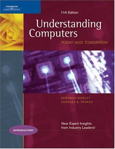 Understanding Computers: Today and Tomorrow, 11th Edition, Introductory (Available Titles Skills Assessment Manager (SAM