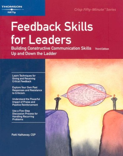 Feedback Skills for Leaders: Building Constructive Communication Skills Up and Down the Ladder (C...
