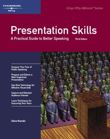 9781418889128: Presentation Skills: A Practical Guide to Better Speaking (Crisp Fifty-Minute Books)