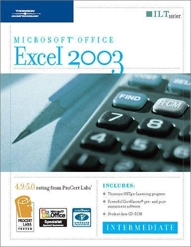 Excel 2003: Intermediate, 2nd Edition + Certblaster & CBT, Student Manual with Data (ILT): Axzo...
