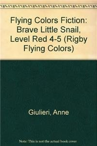Rigby Flying Colors: Leveled Reader 6pk Red Brave Little Snail: RIGBY