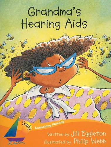 9781418909895: Rigby Sails Launching First: Leveled Reader Grandma's Hearing Aids