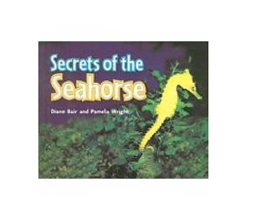 Tennesse Instep Science: Secrets of the Seahorse, Level G (1418921661) by Diane Bair; Pamela Wright