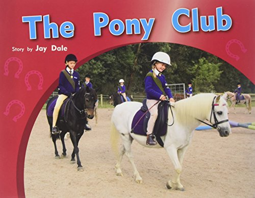 Rigby PM Photo Stories: Individual Student Edition Green (Levels 12-14) The Pony Club: RIGBY