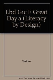 Rigby Literacy by Design: Leveled Reader Grade 1 A Great Day (9781418933975) by RIGBY