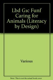 Lbd G1c Funf Caring for Animals (Literacy by Design): Various, Rigby