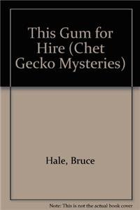 9781418952167: This Gum for Hire (Chet Gecko Mysteries)