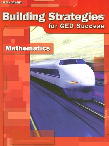 Steck-Vaughn Building Strategies for GED Success - Mathematics: STECK-VAUGHN