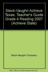 Steck-Vaughn Achieve Texas: Teacher's Guide Grade 4: Steck-Vaughn Company