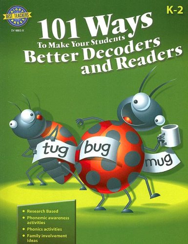 101 Ways to Make Your Students Better Decoders and Readers (101 Ways): Harcourt Achieve