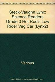 Steck-Vaughn LYNX: Science Readers Grade 3 Hot Rod's Low Rider Veg Car: STECK-VAUGHN
