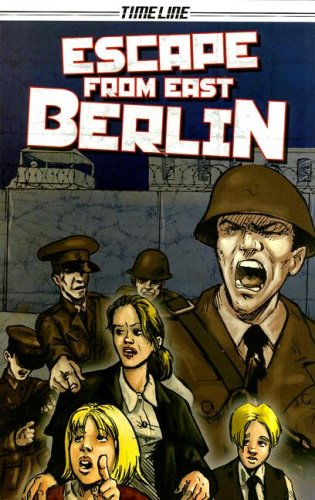 9781419032226: Steck-Vaughn Timeline Graphic Novels: Individual Student Edition (Levels 7-8) Escape From East Berlin