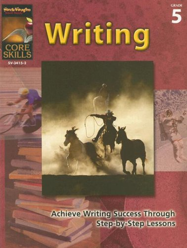 Core Skills: Writing: Reproducible Grade 5: STECK-VAUGHN