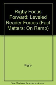 Rigby Focus Forward: Leveled Reader Forces (Fact Matters: On Ramp): Rigby