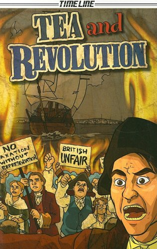 9781419044007: Steck-Vaughn Timeline Graphic Novels: Individual Student Edition (Levels 7-8) Tea and Revolution