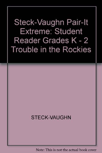 Steck-Vaughn Pair-It Extreme: Individual Student Edition Trouble: STECK-VAUGHN