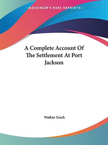 9781419100697: A Complete Account Of The Settlement At Port Jackson