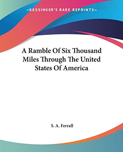 9781419102967: A Ramble Of Six Thousand Miles Through The United States Of America