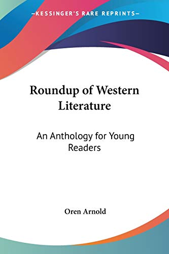 9781419103384: Roundup of Western Literature: An Anthology for Young Readers