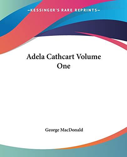 9781419104749: Adela Cathcart Volume One