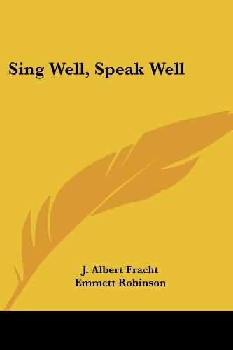 Sing Well, Speak Well: Fracht, J. Albert