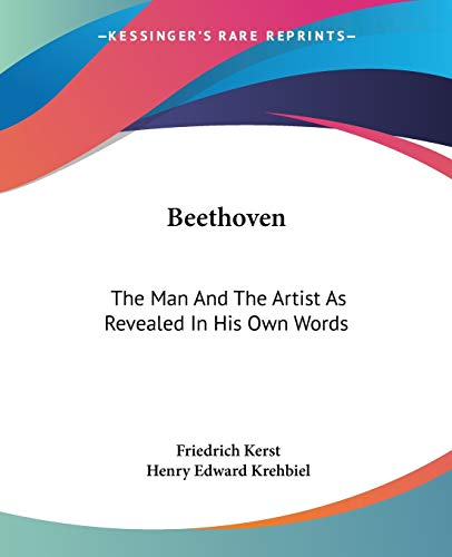 9781419109461: Beethoven: The Man And The Artist As Revealed In His Own Words